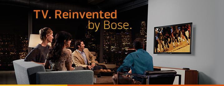 TV. Reinvented by Bose.